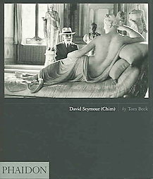 David Seymour (CHIM), by Tom Beck, Phaidon Publishers, 2006.