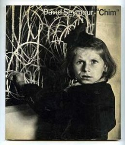 David Seymour Chim, 1911-1956, Editions Michel Brient, France; Grossman  Publishers, USA, 1974.