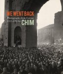 We Went Back: Photographs from Europe 1933-1956 by CHIM, by Cynthia Young, 2013.