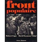 Front Populaire, photographs by Robert Capa and David Seymour-Chim Paris, France: Chene-Magnum, 1976.