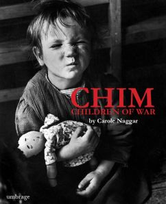 CHIM: Children of War, by Carole Naggar, Umbrage, 2013.